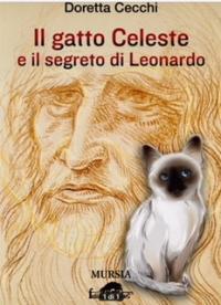 """Doretta Cecchi, """"Il gatto Celeste e il segreto di Leonardo"""""""
